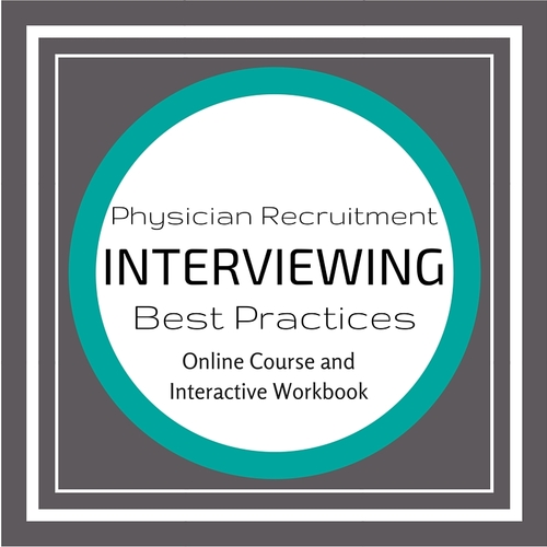 Physician Recruitment Interviewing Best Practices