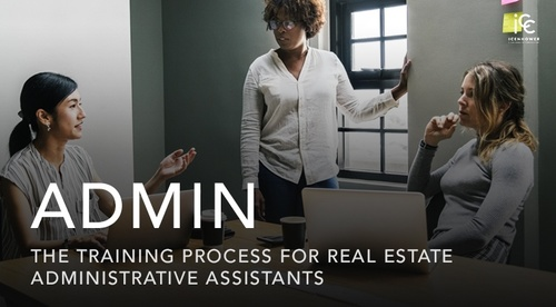 ADMIN: The Training Process for Real Estate Administrative Assistants