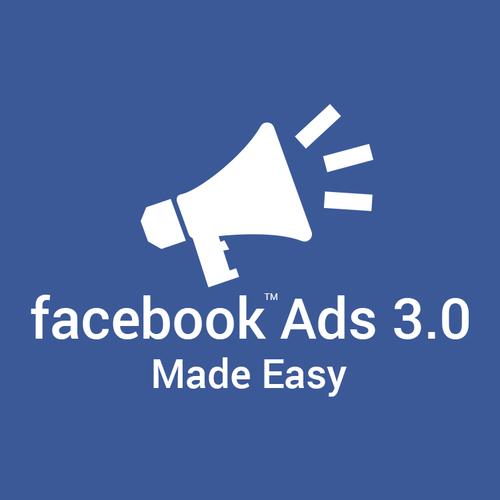 Facebook Ads 3.0