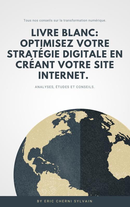 Livre blanc Optimisez votre stratégie digitale en créant votre site internet.