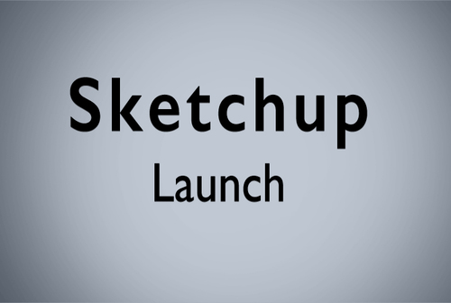 Sketchup Launch 1.0