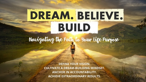 Dream. Believe. Build.   <br/>   12 Engaging Video Lessons