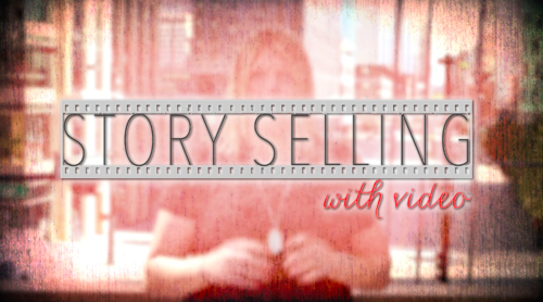 StorySELLing with Video