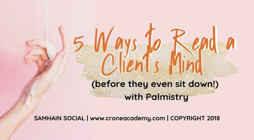 5 Ways to Read a Client's Mind (before they even sit down!) with Palmistry