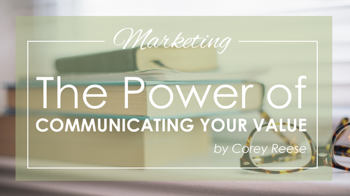 Eliminate Competition with the Power of Communicating Your Value