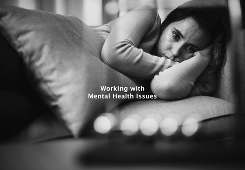 Mini Series Part 8 of 12 - Working with Mental Health Issues