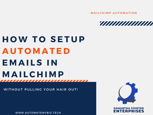 How To Setup Automated Emails In MailChimp Without Pulling Your Hair Out