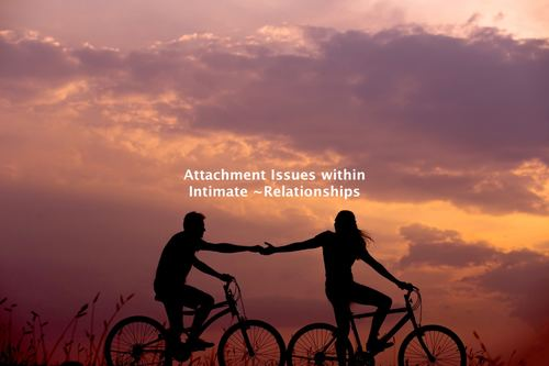 Part 10 of 12 - Attachment Issues within an Intimate Relationship (Bundle)