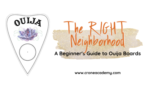 The RIGHT Neighborhood: A Beginner's Guide to Ouija Boards