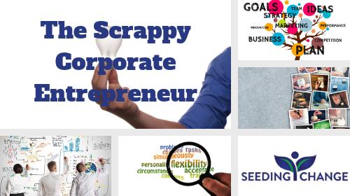 The Scrappy Corporate Entrepreneur