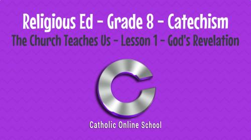 The Church Teaches Us (8th Grade) Classes