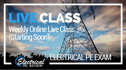 Live Weekly Webinar Class (April 2019 Electrical PE exam)