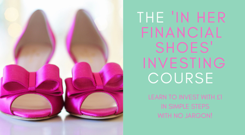 In Her Financial Shoes - Investing for beginners with as little as £1