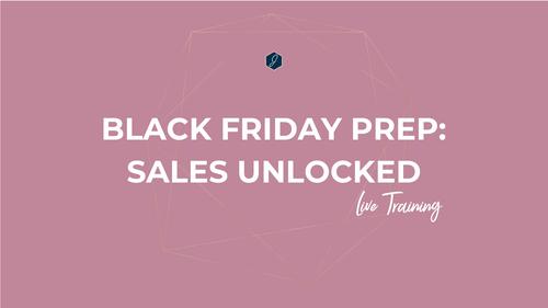 Black Friday Prep: Sales Unlocked Live Training