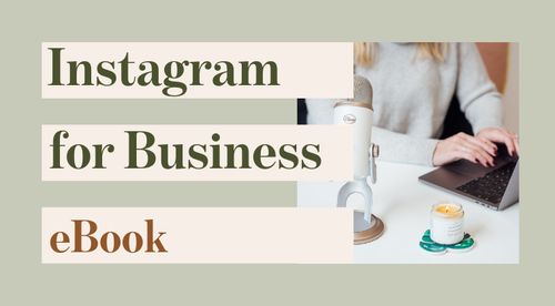 Instagram for Business: Captivate Your Customer