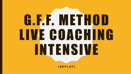G.F.F. Method INTENSIVE Replay