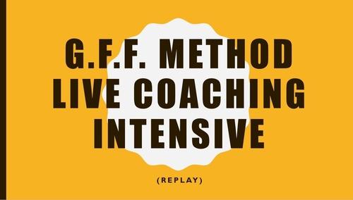 G.F.F. Method INTENSIVE Replay