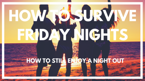 How To Survive Friday Nights