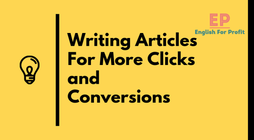 Writing and Rewriting Articles for More Clicks and Conversions