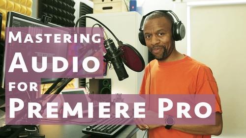 Mastering Audio for Premiere Pro CC