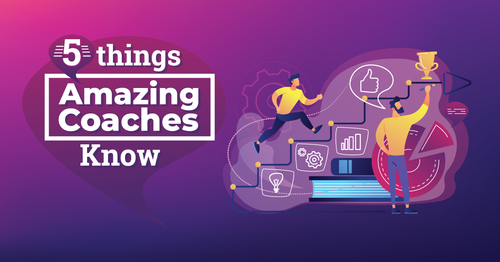 Free Webinar: 5 Things Amazing Coaches Know
