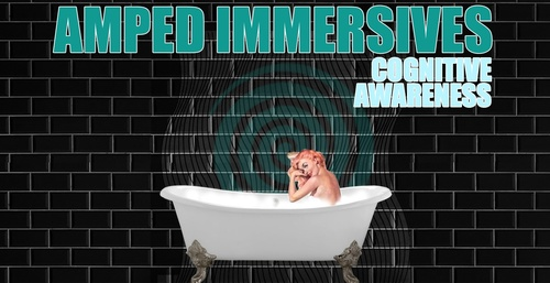AMPED IMMERSIVE FOR INCREASED COGNITIVE AWARENESS
