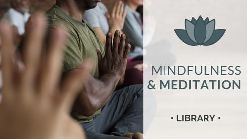 Mindfulness & Meditation Library