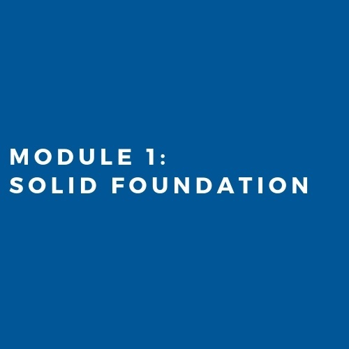 Module 1: Solid Foundation (2019)