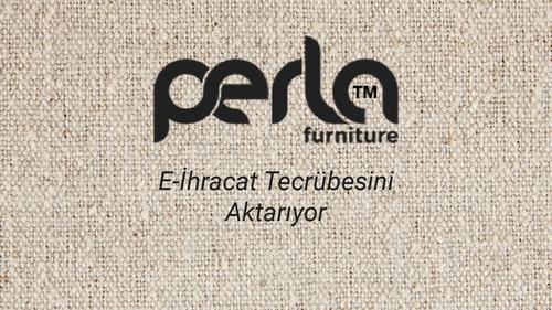 Perlafurniture.com E-ihracat Tecrübesini Aktarıyor - Yusuf Tunç