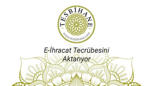 Tesbihane.ae E-ihracat Tecrübesini Aktarıyor - Uğur Dündar