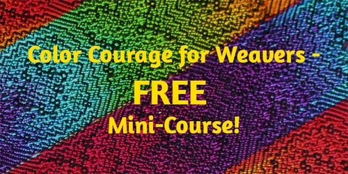 Color Courage for Weavers - FREE Mini-Course!