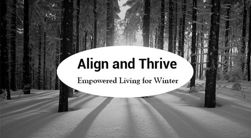 Align and Thrive - Empowered Living - Winter