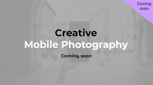 Creative Mobile Photography