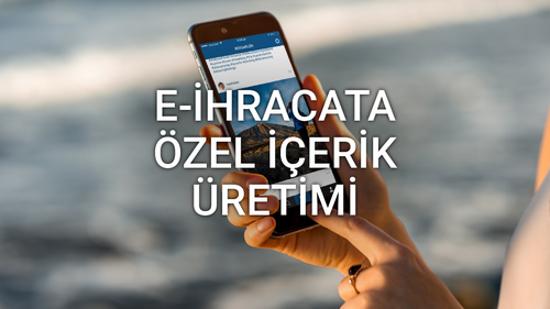 E-İhracat'a Özel İçerik Üretimi - Volkan Temizkan