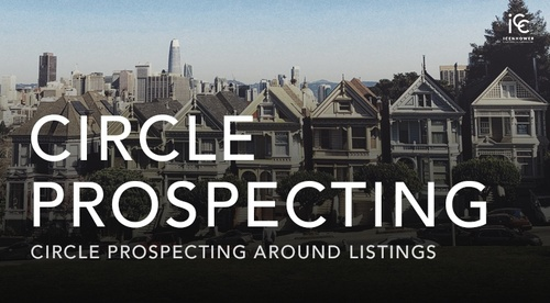 CIRCLE PROSPECTING: Circle Prospecting Around Listings - A Mini Course