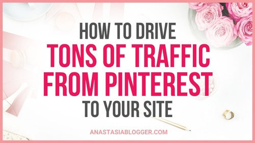 How to Drive Tons of Traffic from Pinterest to Your Site