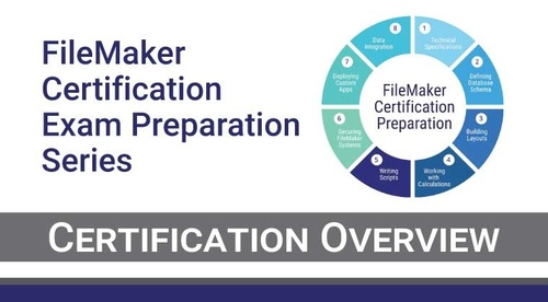 FileMaker Certification Preparation: Certification Overview