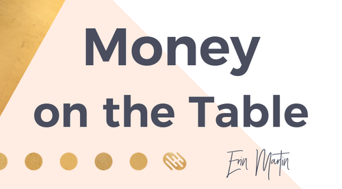 Money On the Table: Making the Most of Your Current Clients