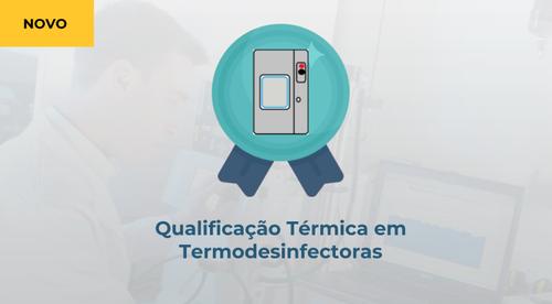 Qualificação Térmica de Lavadoras Termodesinfectoras