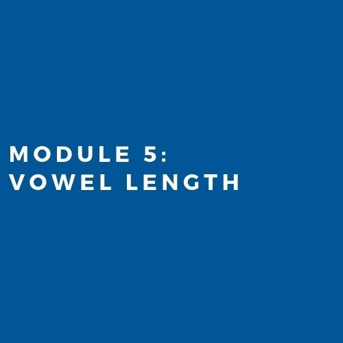 Module 5: Vowel Length (2019)