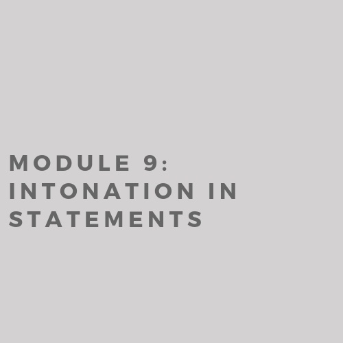Module 9: Intonation in Statements (2019)