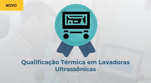 Qualificação Térmica em Lavadoras Ultrassônicas