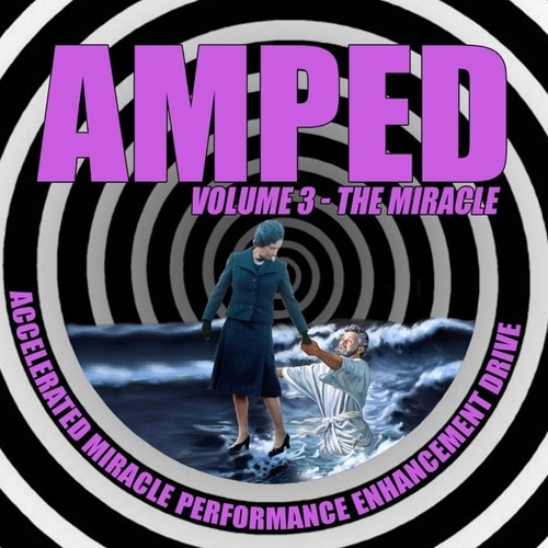 AMPED VOLUME 3 - THE MIRACLE
