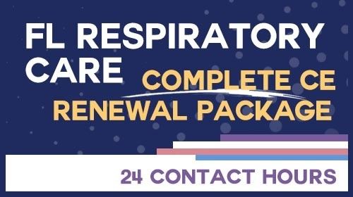 FL Respiratory Care - Complete CE Renewal Package: 24 Contact Hours /20-693888