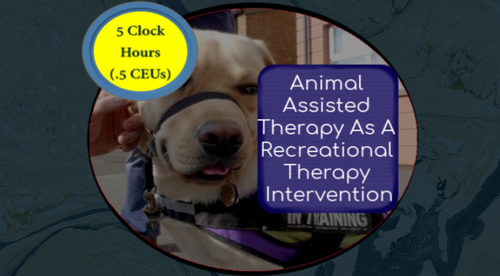 Animal Assisted Therapy As A Recreational Therapy Intervention