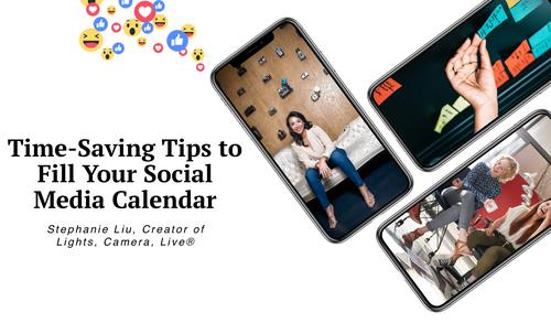 Time-Saving Tips to Fill Your Social Media Calendar