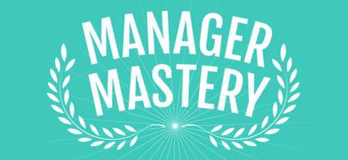 Manager Mastery Starting July 9, 2019
