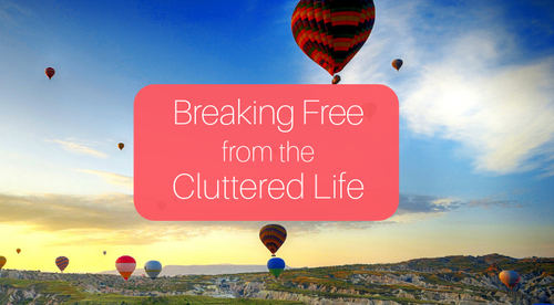 Breaking Free from the Cluttered Life