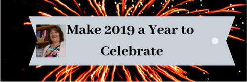 Make 2019 a Year to Celebrate