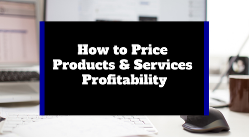How to Price Products and Services for Profitability